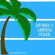 Savanna & Samoosa!